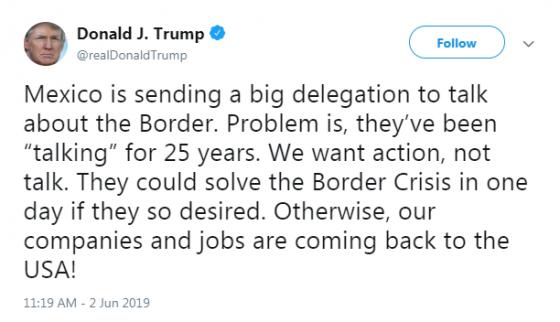 """도널드 트럼프 미국 대통령이 2일(현지시간) 트위터에 """"멕시코 정부는 국경과 관련해 이야기하기 위해 큰 대표단을 보내고 있다. 문제는 그들이 지난 25년동안 '말만 해왔다'는 사실이다. 우리는 말이 아니라 행동을 원한다. 그들이 국경위기를 해결하려 한다면 하루만에 해결할 수 있다. 우리의 기업과 일자리는 미국으로 돌아오고 있다!""""고 썼다. /사진=도널드 트럼프 트위터 캡쳐"""